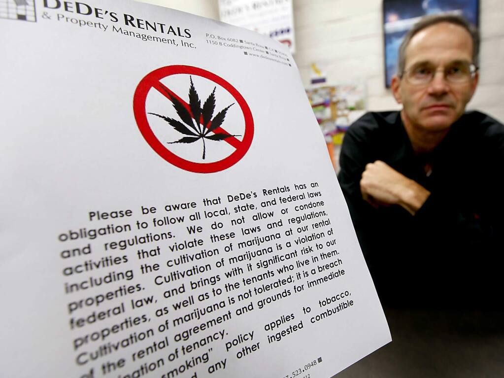 Keith Becker of DeDe's rentals manages over 400 rental properties in Sonoma County and is serious about the cultivation of marijuana on those properties, a warning is posted at the offices of DeDe's in Santa Rosa, Wednesday Dec. 21, 2011. (Kent Porter / Press Democrat) 2011
