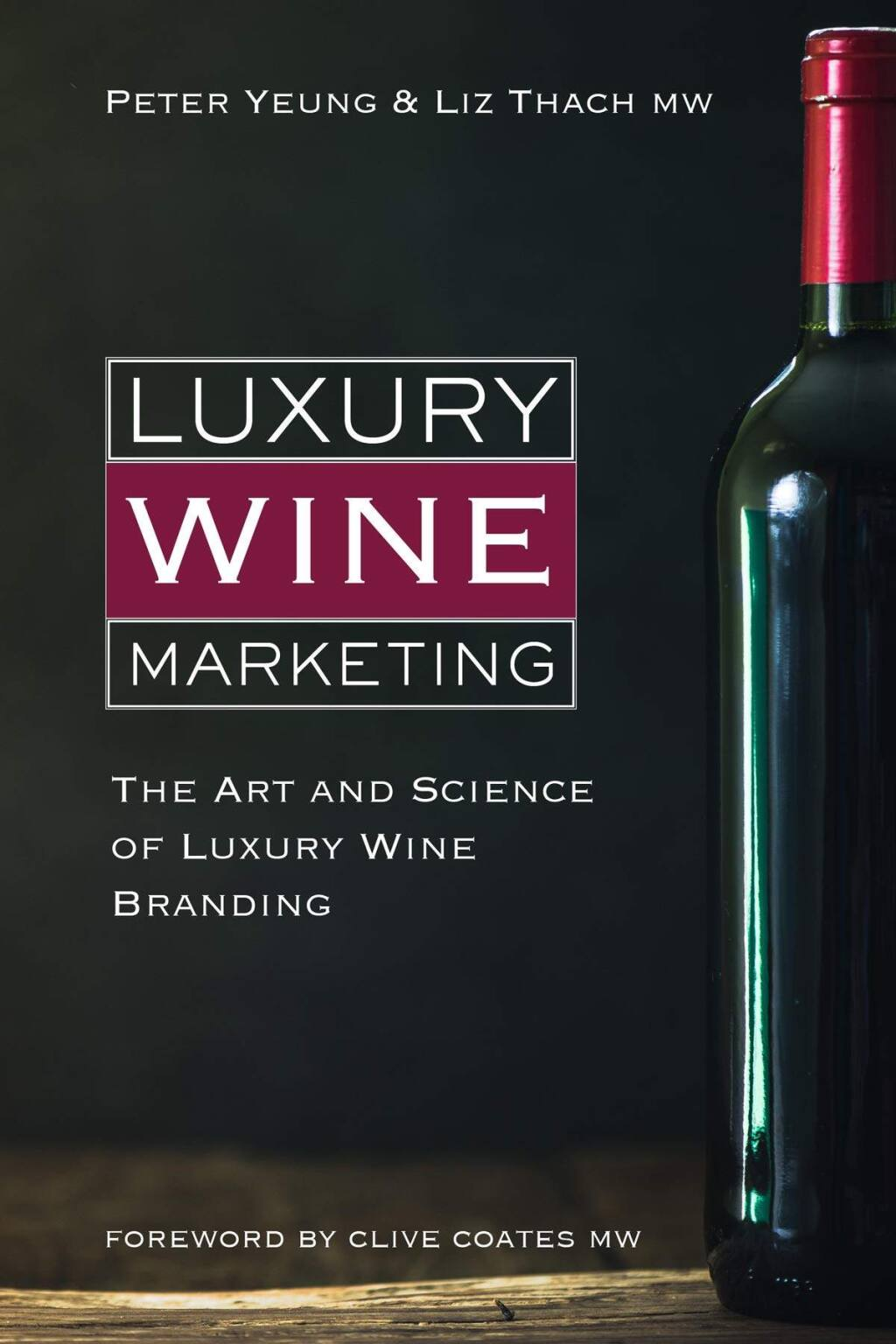 'Luxury Wine Marketing,' a new book by Peter Yeung and Liz Thach may pique the interest of collectors. (Peter Yeung and Liz Thach)