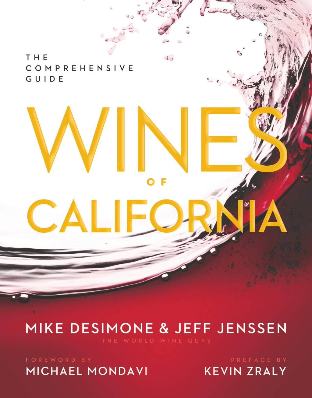 (Reprinted with permission from Wines of California © 2014 by Mike DeSimone and Jeff Jenssen, Sterling Epicure, an imprint of Sterling Publishing Co., IncThe Comprehensive Guide Wines of California wine book.)