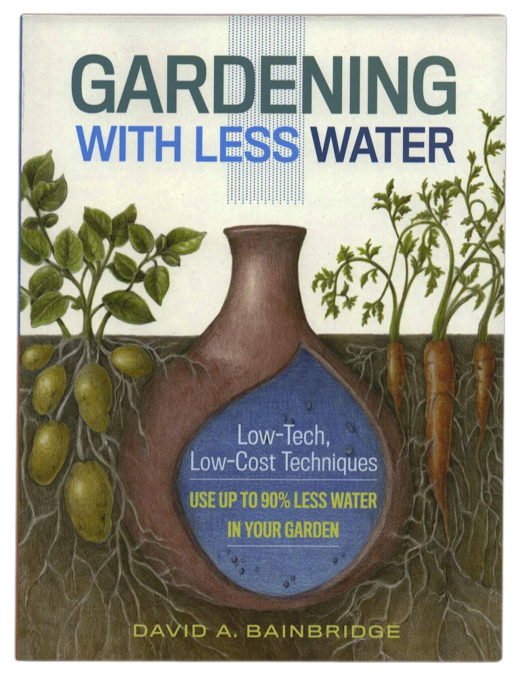 'Gardening with Less Water,' by David Bainbridge.