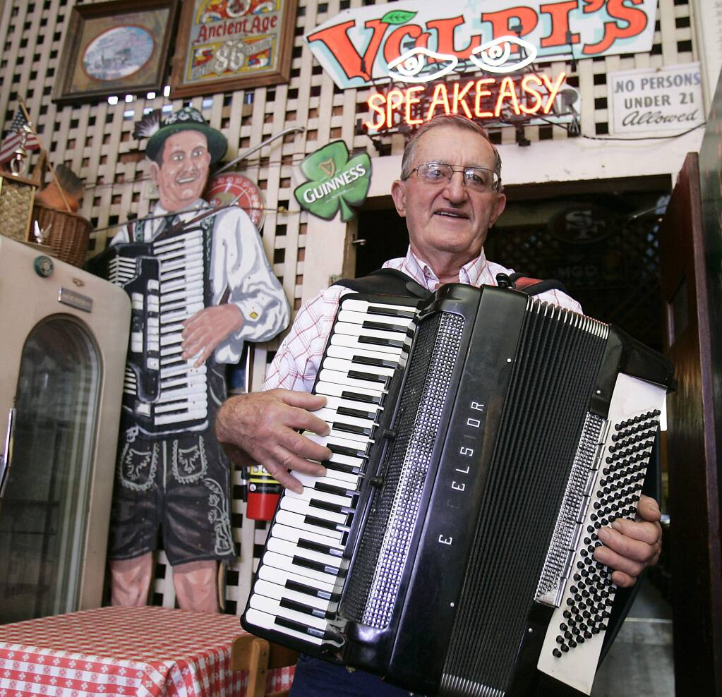 John Volpi, is everyone's favorite accordion-playing restaurant owner in Petaluma. Seriously, if you haven't sat in the back bar of Volpi's and heard him serenade you cannot call yourself a Sonoma County resident. (PRESS DEMOCRAT FILE PHOTO)