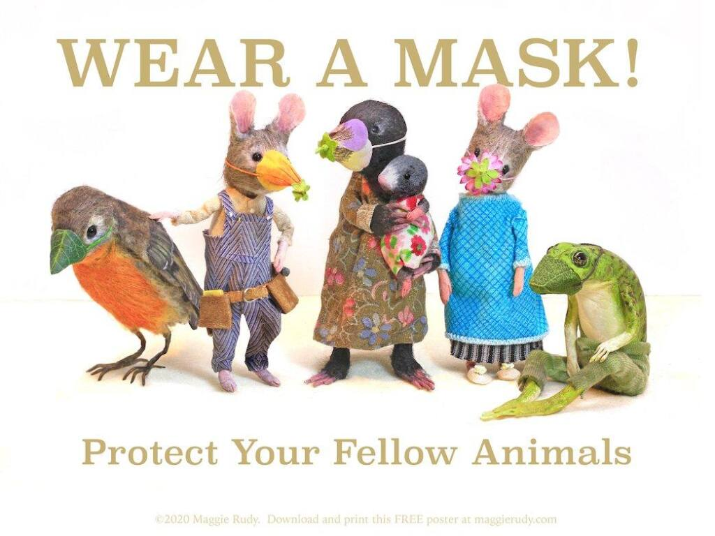 Portland-based artist and illustrator Maggie Rudy, a Sonoma Coast native, has translated her free downloadable poster into at least 33 languages to promote the use of masks to prevent the spread of the coronavirus. It's available at maggierudy.com.